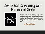 Stylish Wall Decor using Wall Mirrors and Clocks