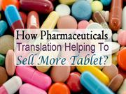 How Pharmaceuticals Translation Helping To Sell More Tablet?