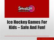 Ice Hockey Games For Kids – Safe And Fun!