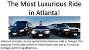 The Most Luxurious Ride in Atlanta!