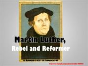 Martin  Luther, Rebel and Reformer