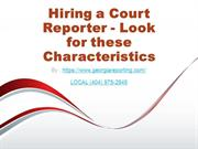 Hiring a Court Reporter - Look for these Characteristics
