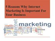 5 Reasons Why Internet Marketing Is Important For Your Business