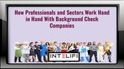 How Professionals and Sectors Work Hand in Hand With Background  Chec