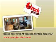 Spend Your Time At Vacation Rentals Jasper AR