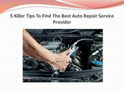 5 Killer Tips To Find The Best Auto Repair Service Provider