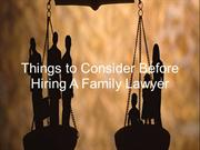 Things to Consider Before Hiring a Family Lawyer