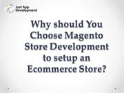Why should You Choose Magento Store Development?