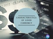 CHARACTERISTICS OF GOOD CURRENCY (1)