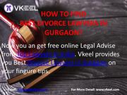 HOW TO FIND BEST DIVORCE LAWYERS IN GURGAON?