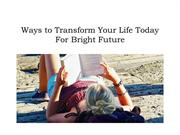 Transform Your Life Today For Bright Future - Access Consciousness