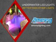 UNDERWATER LED LIGHTS - BETTER THAN OTHER LIGHTS