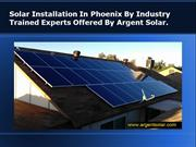 Solar Installation In Phoenix By Industry Trained Experts Offered By A