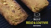 Best Bread & Loaf Pans Reviews With Buying Guide