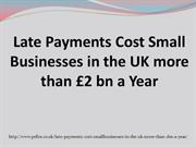 Late Payments Cost Small Businesses in the UK more than £2bn a Year