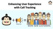 Enhancing User Experience with Call Tracking