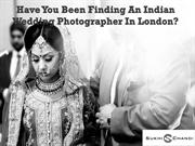 Have You Been Finding An Indian Wedding Photographer In