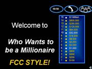 Who Wants to be FCC