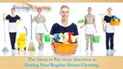 The Areas to Pay more Attention to During Your Regular House Cleaning