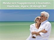 Medicare Supplement Charlotte, Durham, Apex, Raleigh NC