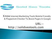 Know Internet Marketing Tools Mobile Friendly & Plagiarism