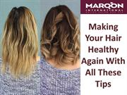 Making Your Hair Healthy Again With All These Tips
