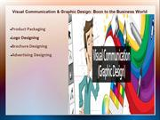 Visual Communication & Graphic Design Boon to the Business World