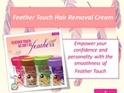 Feather Touch Hair Removal Cream