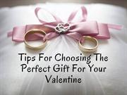 Tips For Choosing The Perfect Gift For Your Valentine