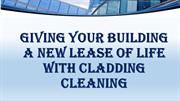 Giving Your Building A New Lease Of Life With Cladding Cleaning