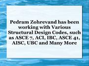 Pedram Zohrevand has been working with Various Structural Design Codes