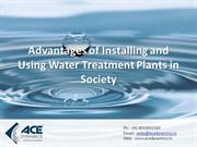 Advantages of Installing and Using Water Treatment Plants in Society