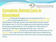 Complete Dental Care in Ghaziabad