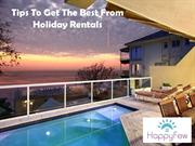 Tips To Get The Best From Holiday Rentals