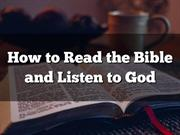 How to Read the Bible and Listen to God