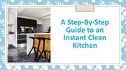 A Step-By-Step Guide to an Instant Clean Kitchen