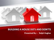 BUILDING A HOUSE DO'S AND DON'TS