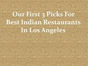 Our First 3 Picks For Best Indian Restaurants In Los Angeles