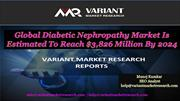 Global Diabetic Nephropathy Market is estimated to reach $3,826 millio