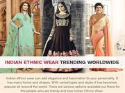 Indian Ethnic Wear that are trending worldwide