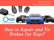 How to Repair and Fix Broken Car Keys?