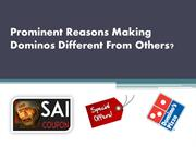 Prominent Reasons Making Dominos Different From Others?