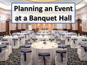 Planning an Event at a Banquet Hall