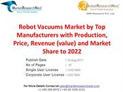 Robot Vacuums Market by Top Manufacturers with Production, Price, Reve