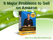 6 Major Problems to Sell on Amazon