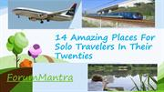 14 Amazing Places For Solo Travelers In Their Twenties