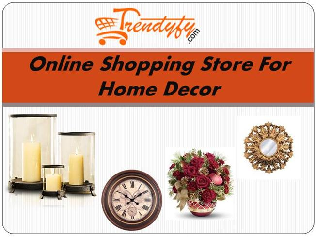 Stores To Buy Home Decor Part - 41: Buy Home Décor Items In India Online Stores At Trendyfy.Com |authorSTREAM