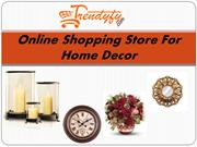 Buy Home Décor items in india online stores at Trendyfy.com