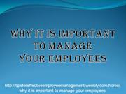 Why It Is Important To Manage Your Employees