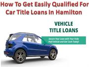 Get easily qualified for car title loans in Hamilton
